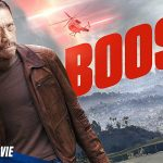 Boost – Full Action Movie in English